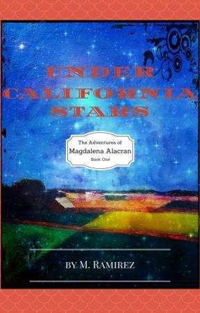California Stars: The Adventures of Magdalena Alacran by MRamirez510
