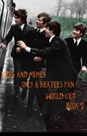 Jokes and Memes Only A Beatles Fan Would Get Book 2 by adayinthelifeofjohn