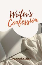 Writer's Confession by InsaneSoldier
