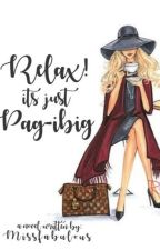 Swag king Series: Relax! its just pag-ibig by missfabulous