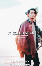 IT COULD BE US || Batboys Reader Inserts  by thatbloodyfangirl