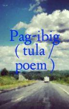 Pag-ibig ( tula / poem ) by Liiiiiiiiine