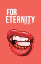 For Eternity (WATTYS 2017) by Silver_Studios