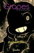 Grapes {Nightmare Sans × Reader} by AsyTheInsaneSkele