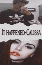It happened - Calissa by anonimaescritora88