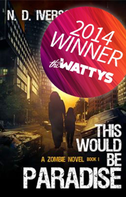 This Would Be Paradise (Book 1)-A Zombie Novel by N_D_Iverson