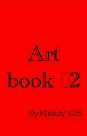 Art book #2 by Killakitty1025
