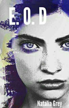E. O. D by nataliagreyy