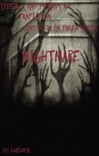 Nightmare (SidePack and Friends AU FanFiction) by LueLue15