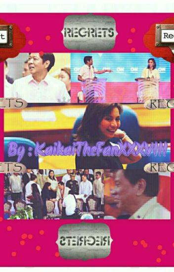 Regrets ( Bongbong Marcos × Leni Robredo And Rodrigo Roa Duterte)