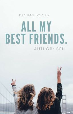 All MY BEST FRIENDS !!
