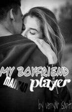 My Boyfriend Mantan Player by ShaRissa8
