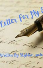 A Letter For My Ex by skyblue_moto