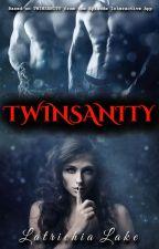 TWINSANITY (Book #1 & 2) by LatrichiaLake