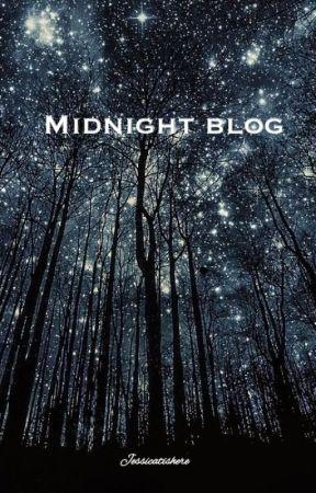 Midnight Blog by Jessicatishere