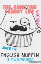The Annoying Fanboy Life- Randomness 2 by Whelderguy