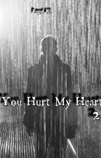 You Hurt My Heart 2 by PuputAlfi