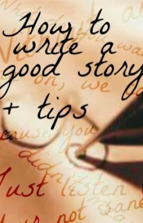 How to write a good/better story + tips by MySweetNightmare