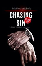 Chasing Sin by BitchyPeachy