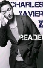 Charles Xavier x reader fanfictions  by LightHells_Flame666