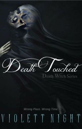 Death Touched (Death Witch Series) by Violett_Night