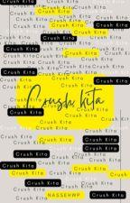 CRUSH KITA by MsLadyThunder