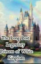 The Long Lost Legendary Princess Of White Academy by chaxcha05