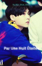 Par Une Nuit Étoilée | PENTAGON | Kim Hyojong by Min_Blue_Heart