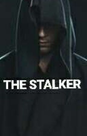 THE STALKER (Completed) by nahin_ak