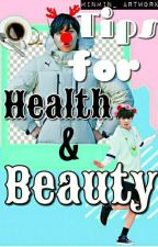 Tips For Health & Beauty _ Edited _ by Minmxn_