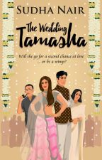 The Wedding Tamasha | PUBLISHED by sudhagn