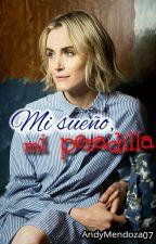 Mi sueño, mi pesadilla by AndyMendoza07