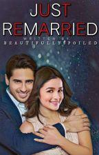 Just Remarried by JabriFan_Sid_Alia
