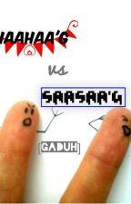 HAAHAA'G VS SAASAA'G (GADUH) by amira_haahaag