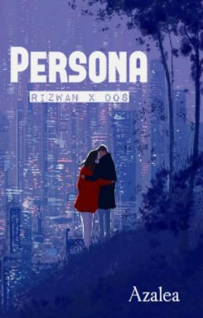 Persona - Rizwan x Dos (Ejen Ali Fanfic) by azalea-xoxo