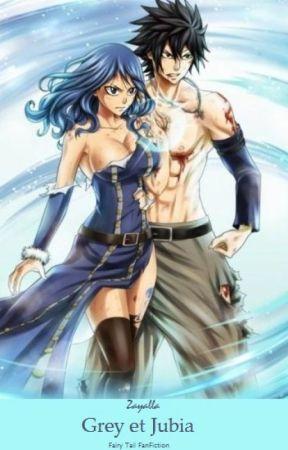 Grey Et Jubia Fairy Tail Fanfiction 3 Foutu Impulsion