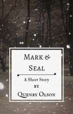 Mark & Seal by QuenbyOlson