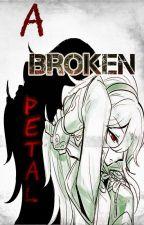 A Broken Petal (Amour) by XxWhiteYvonnexX