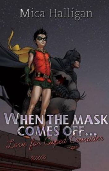 When the mask comes off... love for caped crusader (boyxboy)