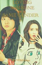 LOVING SOMEONE WITH THE SAME GENDER by WildAsme