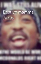 Best yo mamma Jokes by jacob72101