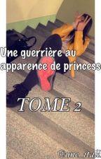 Une guerrière au apparence de princesse - TOME 2 by o_tacooos
