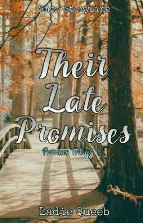 Their Late Promises  *[ON GOING]* by Samezzie28