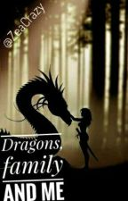 Dragons, Family And Me by ZeaCrazy