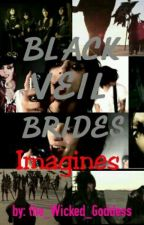 BLACK VEIL BRIDES ImaginesXDXD by the_Wicked_Goddess