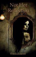 Not her reflection (editing) by mkdoann