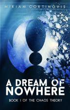 A Dream of Nowhere by MiriamCortinovis