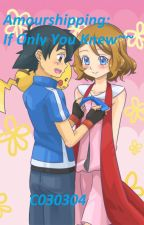 Amourshipping: If Only You Knew by C030304