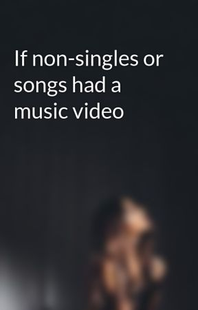 If non-singles or songs had a music video by arianaslittleliar