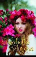 ISSABELLA AURORA (BELLA DAN EDWARD/TERSEDIA DALAM VERSI CETAK) by Cerita_RZ